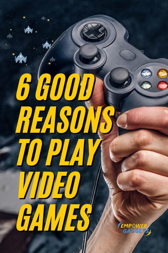 6 Good Reasons to Play Video Games pin