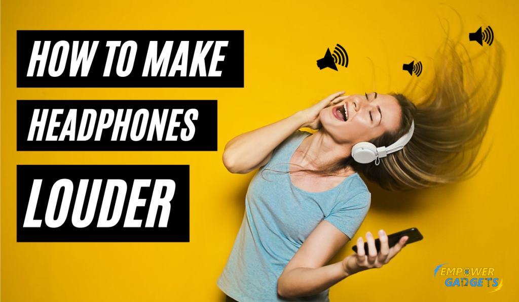 6 Ways on How to Make Headphones Louder