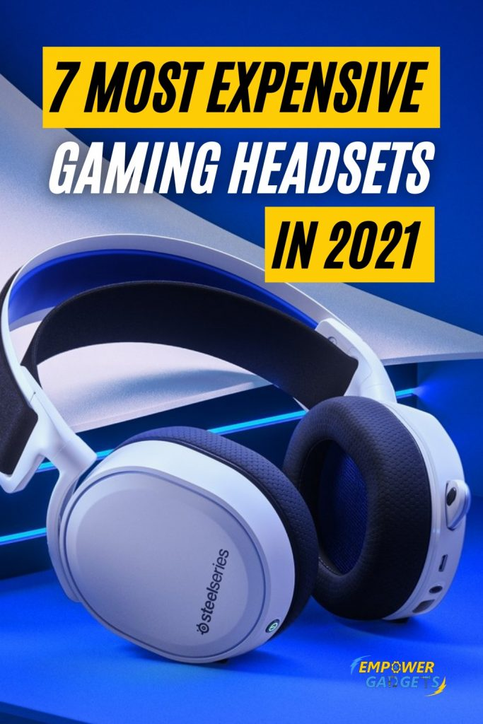 7 Most Expensive Gaming Headsets in 2021 Pin