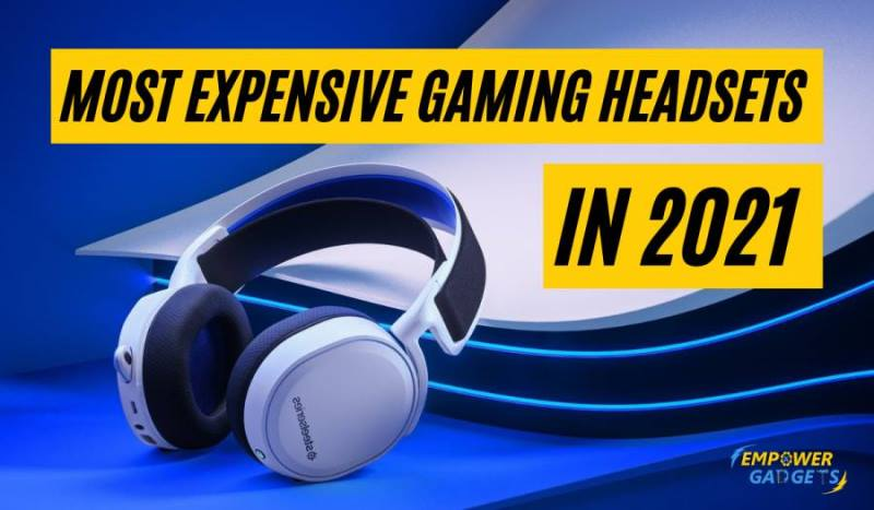 7 Most Expensive Gaming Headsets