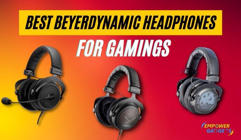Best Beyerdynamic Headphones for Gaming