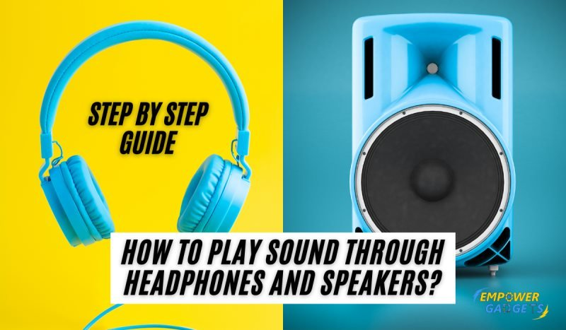 How to Play Sound Through Headphones and Speakers