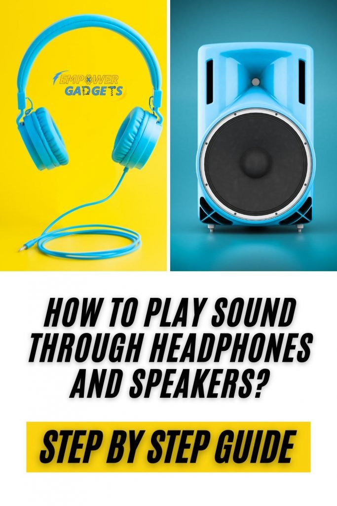 How to play sound through headphones and speakers pin